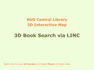 NUS Central Library 3D Interactive Map 3D Book Search via LINC