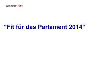 """"""" Fit für das Parlament 2014"""""""