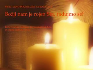 MOLITVENO BOGOSLUŽJE ZA BOŽIČ, št. 2 Božji nam je rojen Sin, radujmo se!