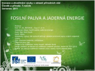 FOSILNÍ PALIVA A JADERNÁ ENERGIE