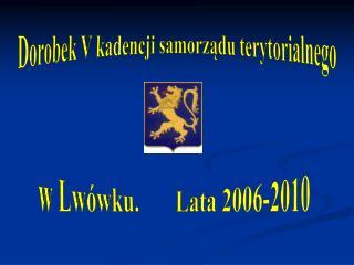 Dorobek V kadencji samorządu terytorialnego