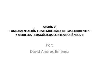 Por: David Andrés Jiménez