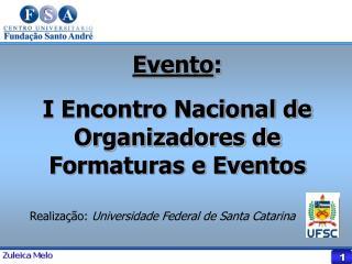 Evento : I Encontro Nacional de Organizadores de Formaturas e Eventos