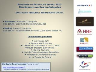 Roadshow de Francia en España 2013  R euniones y eventos profesionales __________