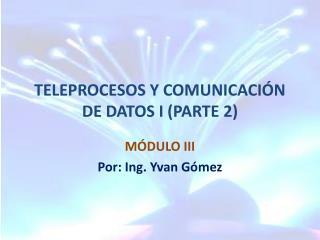 TELEPROCESOS Y COMUNICACIÓN DE DATOS I (PARTE 2)