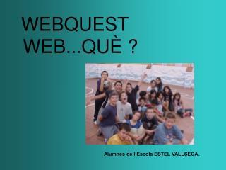 WEB...QUÈ ?