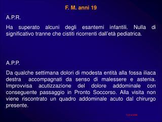 F. M. anni 19 A.P.R.