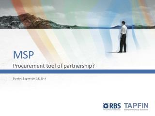MSP Procurement tool of partnership?