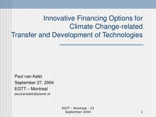 Innovative Financing Options for  Climate Change-related Transfer and Development of Technologies