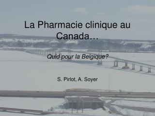 La Pharmacie clinique au Canada… Quid pour la Belgique?