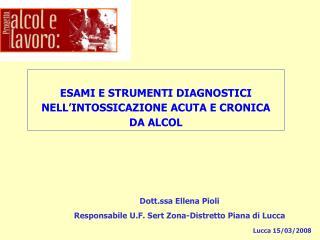 Dott.ssa Ellena Pioli Responsabile U.F. Sert Zona-Distretto Piana di Lucca