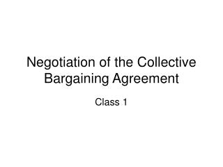 Negotiation of the Collective Bargaining Agreement