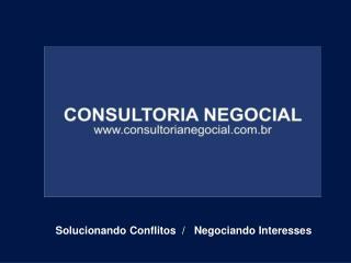 Solucionando Conflitos  /   Negociando Interesses