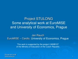 Project STULONG  Some analytical work at EuroMISE   and University of Economics, Prague