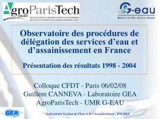 Colloque CFDT - Paris 06/02/08 Guillem CANNEVA - Laboratoire GEA AgroParisTech - UMR G-EAU