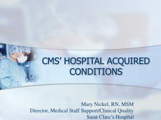 CMS' HOSPITAL ACQUIRED CONDITIONS