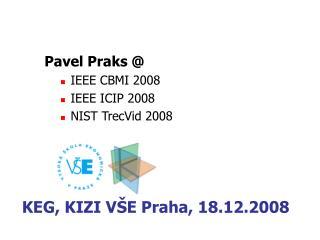 KEG, KIZI VŠE Praha, 18.12.2008