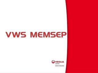 VWS MEMSEP člen skupiny Veolia Water Solutions  & Technologies Průmyslové  ú pravny vody
