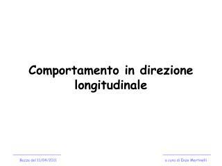 Comportamento in direzione longitudinale