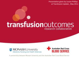 Presentation given by Louise Phillips  at Transfusion Update , May 2011