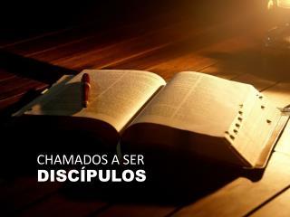 CHAMADOS A SER