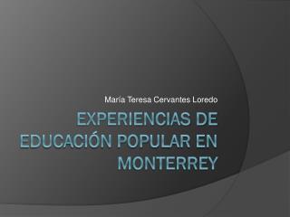 Experiencias de Educación Popular en Monterrey