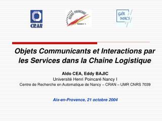Objets Communicants et Interactions par les Services dans la Chaîne Logistique