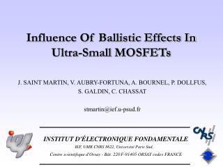 Influence Of Ballistic Effects In Ultra-Small MOSFETs