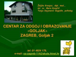 Željko Kranjec, dipl. teol., mr. sc. Mara Kovačić Tanja Dejanović Šagadin, psiholog