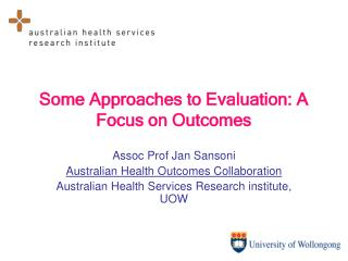 Some Approaches to Evaluation: A Focus on Outcomes