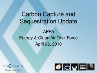 Carbon Capture and Sequestration Update