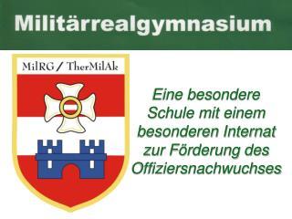 Eine besondere Schule mit einem besonderen Internat zur Förderung des Offiziersnachwuchses