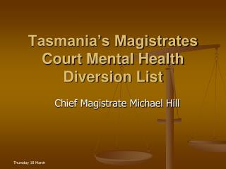 Tasmania's Magistrates Court Mental Health Diversion List