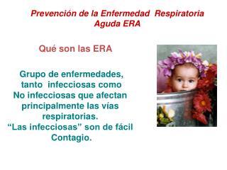 Prevención de la Enfermedad  Respiratoria Aguda ERA