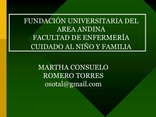 FUNDACIÓN UNIVERSITARIA DEL AREA ANDINA  FACULTAD DE ENFERMERÍA  CUIDADO AL NIÑO Y FAMILIA