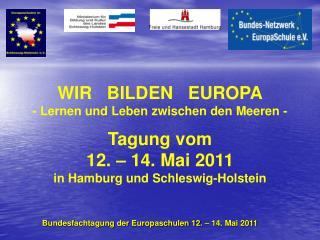 Bundesfachtagung der Europaschulen 12. – 14. Mai 2011