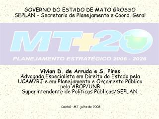Vivian D. de Arruda e S. Pires Advogada,Especialista em Direito do Estado pela UCAM