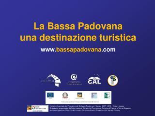 La Bassa Padovana una destinazione turistica  bassapadovana