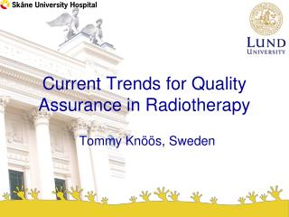 Current Trends for Quality Assurance in Radiotherapy