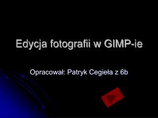 Edycja fotografii w GIMP-ie
