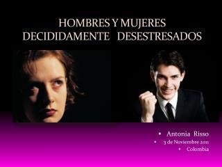 HOMBRES Y MUJERES DECIDIDAMENTE   DESESTRESADOS