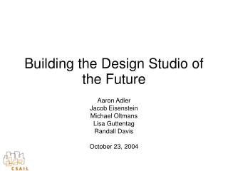 Building the Design Studio of the Future