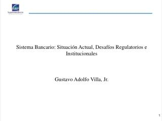 Sistema Bancario: Situación Actual, Desafíos Regulatorios e Institucionales