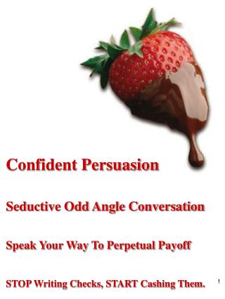 Confident Persuasion Seductive Odd Angle Conversation Speak Your Way To Perpetual Payoff