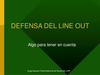 DEFENSA DEL LINE OUT