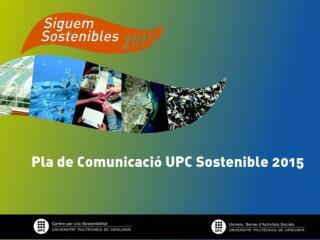 El Plan de Comunicaci�n  UPC Sostenible 2015