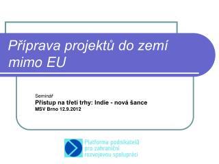 Příprava projektů do zemí mimo EU