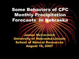 Some Behaviors of CPC Monthly Precipitation Forecasts  In Nebraska