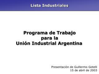 Programa de Trabajo para la Unión Industrial Argentina