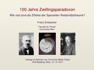 100 Jahre Zwillingsparadoxon Wie real sind die Effekte der Speziellen Relativitätstheorie?